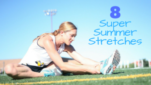 8 Super Summer Stretches