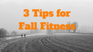 3 Tips for Fall Fitness