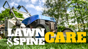 Lawn Care & Spine Care