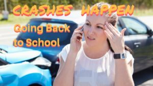 Crashes Happen: Going Back to School