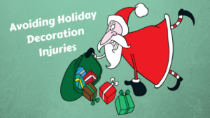 4 Helpful Tips for Avoiding Holiday Decoration Injuries