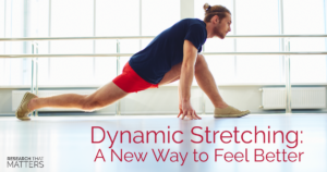 Dynamic Stretching A New Way to Feel Better - Rect