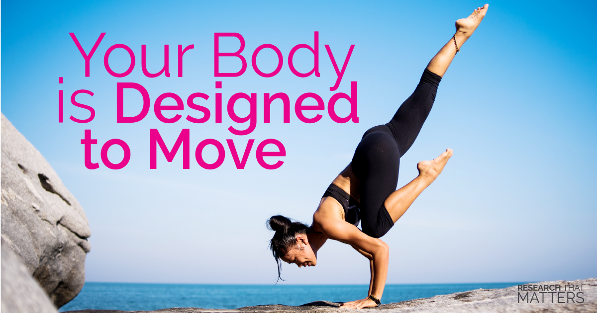 Your Body is Designed to Move