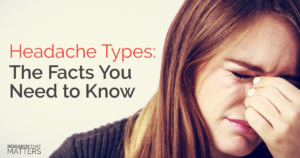Headache Types The Facts You Need to Know