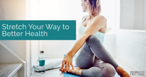 Stretch Your Way to Better Health