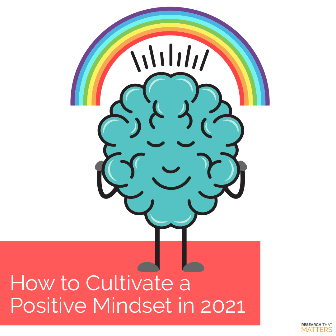 How to Cultivate a Positive Mindset in 2021