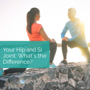 Your Hip and SI Joint