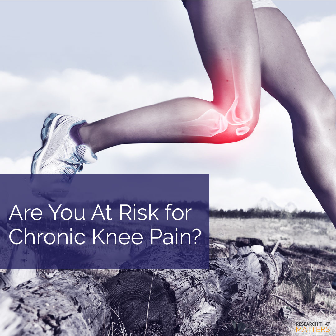 Are You at Risk for Chronic Knee Pain
