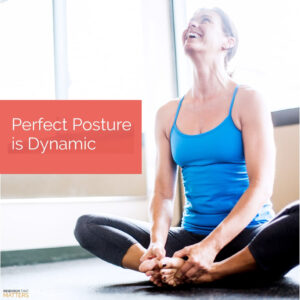 Posture is Dynamic